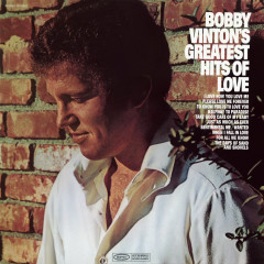 Bobby Vinton's Greatest Hits of Love - Bobby Vinton