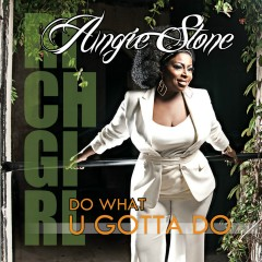 Do What U Gotta Do - Angie Stone