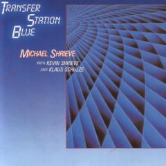 Transfer Station Blue - Kevin Shrieve, Klaus Schulze, Michael Shrieve
