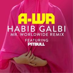 Habib Galbi (feat. Pitbull) [Mr. Worldwide Remix] - A-WA, Pitbull