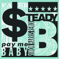 Pay Me Baby - Steady B