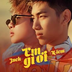 Em Gì Ơi (Single) - Jack, K-ICM