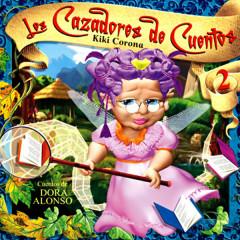 Los Cazadores de Cuentos, Vol. 2: Cuentos de Dora Alonso (Remasterizado) - Kiki Corona