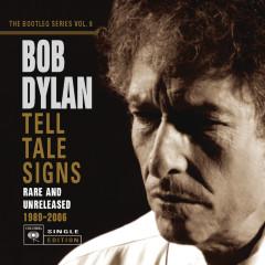 Tell Tale Signs: The Bootleg Series Vol. 8 - Bob Dylan