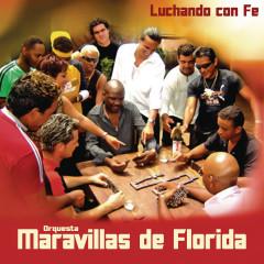 Luchando con fe (Remasterizado) - Orquesta Maravillas de Florida