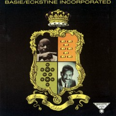 Basie/Eckstine Inc - Count Basie & His Orchestra, Billy Eckstine