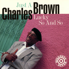 Just A Lucky So And So - Charles Brown