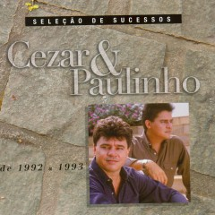 Seleção de Sucessos - 1992 / 1993 - Cezar & Paulinho