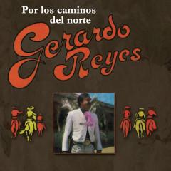 Por Los Caminos Del Norte - Gerardo Reyes