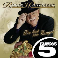 Du bist ein Engel - Famous 5 - Roger Whittaker