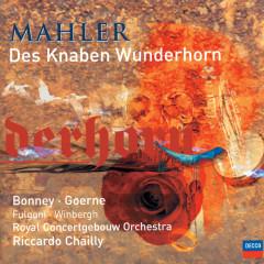 Mahler: Des Knaben Wunderhorn - Barbara Bonney, Sara Fulgoni, Gösta Winbergh, Matthias Goerne, Royal Concertgebouw Orchestra