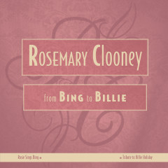 From Bing To Billie - Rosemary Clooney