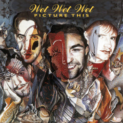 Picture This (20th Anniversary Edition) - Wet Wet Wet