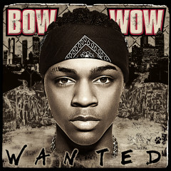 Wanted - Bow Wow