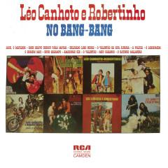 Léo Canhoto & Robertinho no Bang-Bang - Léo Canhoto & Robertinho
