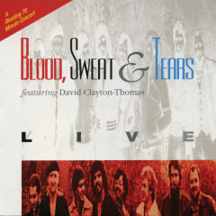 Live (feat. David Clayton-Thomas) - Blood, Sweat & Tears, David Clayton-Thomas