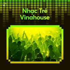 Nhạc Trẻ Vinahouse