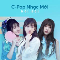 C-Pop Nhạc Mới Nổi Bật