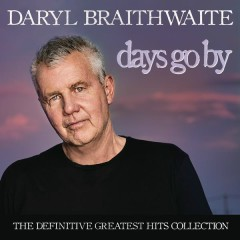 Days Go By: The Definitive Greatest Hits Collection - Daryl Braithwaite