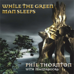 While The Green Man Sleeps - Phil Thornton