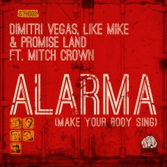Alarma (Make Your Body Sing) [feat. Mitch Crown] - Dimitri Vegas, Like Mike, Promise Land, Mitch Crown