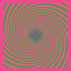 Weight of Love - The Black Keys