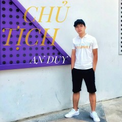 Chủ Tịch (Single) - An Duy