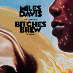 The Complete Bitches Brew Sessions - Miles Davis