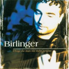 Dinge Die Man Nie Mehr Vergisst - Jürgen Birlinger