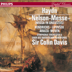 Haydn: Nelson Mass - Barbara Hendricks, Marjana Lipovsek, Francisco Araiza, Peter Meven, Chor des Bayerischen Rundfunks