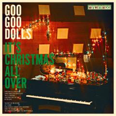 It's Christmas All Over - The Goo Goo Dolls