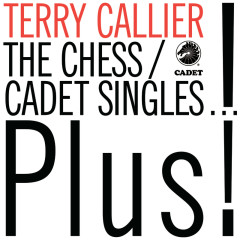 The Chess/Cadet Singles...Plus! - Terry Callier