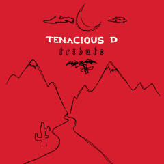 Tribute - Tenacious D