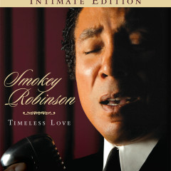 Timeless Love (Intimate Edition) - Smokey Robinson