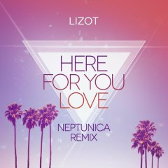 Here For You Love (Neptunica Remix)