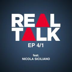EP 4/1 (feat. Nicola Siciliano) - Real Talk, Nicola Siciliano