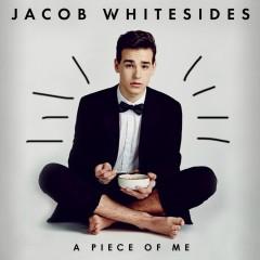 A Piece of Me - Jacob Whitesides