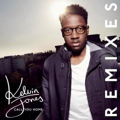 Call You Home (Remixes) - Kelvin Jones