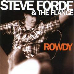 Rowdy - Steve Forde & The Flange