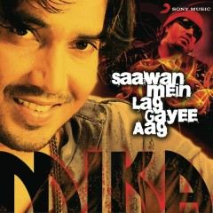 Saawan Mein Lag Gayee Aag - Mika Singh