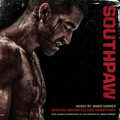 Southpaw (Original Motion Picture Soundtrack) - James Horner