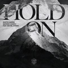 Hold On (feat. Michel Zitron) - Martin Garrix, Matisse & Sadko, Michel Zitron