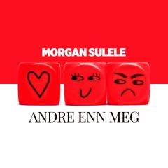 Andre Enn Meg - Morgan Sulele