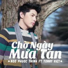 Chờ Ngày Mưa Tan - Noo Phước Thịnh, Tonny Việt