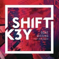 Gone Missing (Remixes) - Shift K3Y, BB Diamond