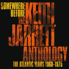 Somewhere Before: The Keith Jarrett Anthology The Atlantic Years 1968-1975 - Keith Jarrett