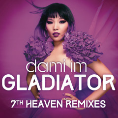 Gladiator (7th Heaven Remixes) - Dami Im