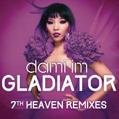 Gladiator (7th Heaven Remixes) - Dami Im