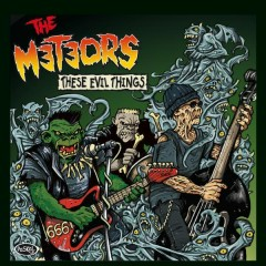 These Evil Things - The Meteors