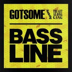 Bassline (feat. The Get Along Gang) - GotSome